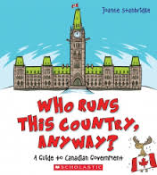 Who Runs This Country, Anyway?: A Guide to Canadian Government (BC5, BC6)