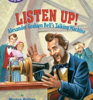Listen Up! Alexander Graham Bell's Talking Machine (Step into Reading, sound, BC1)
