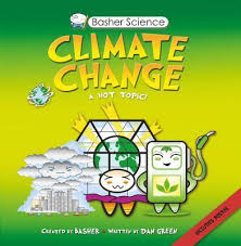 Basher Science: Climate Change (environment, renewable energy, global warming, BC7)
