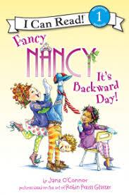 Level 1 Reading: Fancy Nancy: It's Backward Day!