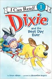 Level 1 Reading: Dixie and the Best Day Ever