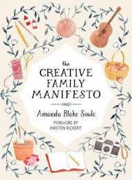Creative Family Manifesto Encouraging Imagination and Nurturing Family Connections (art, crafts)