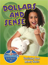Dollars and Sense: Developing Good Money Habits (Life Skills, BC4, BC5)