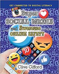 Super Social Media and Awesome Online Safety (BC4, BC5, BC6)