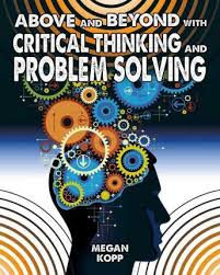 Above and Beyond with Critical Thinking and Problem Solving (work, school,HCOS6,, BC6, BC7)
