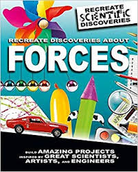 Recreate Discoveries About Forces (STEM, hands-on projects, Force)