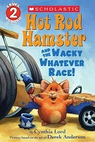 Level 2 Reading Hot Rod Hamster and the Wacky Whatever Race