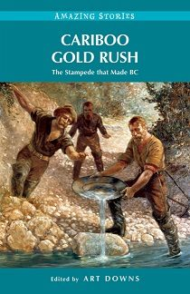 Cariboo Gold Rush, Amazing Stories (Canada, British Columbia, BC4)
