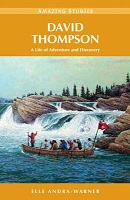 David Thompson, Amazing Stories (Canadian History, Canada Geography, mapping, BC4)