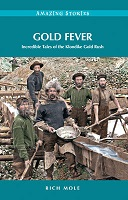 Gold Fever, Amazing Stories (Canadian History, Klondike Gold Rush, Canada, BC4)