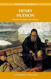 Henry Hudson, Amazing Stories  (Canadian Geography, Mapping, Hudson Bay, History, Explorer