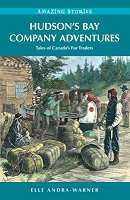 Hudson's Bay Company Adventures, Amazing Stories (HCOS4, Fur Trade, Hudson Bay, BC4)