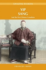 Yip Sang, Amazing Stories (Chinese, Immigration, BC5)