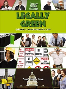 Legally Green Careers in Environmental Law (career, BC7, BC8, BC9)