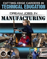 Dream Jobs in Manufacturing (careers, BC7,BC8, BC9(