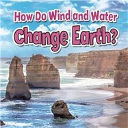 How Do Wind and Water Change Earth? (erosion, weather, landforms, HCOS3,BC3)