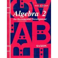 Saxon Math Algebra 2 Solutions Manual (3rd ed)