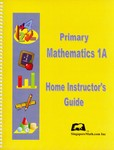 Singapore Math 1A US Edition Home Instructors Guide