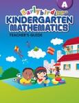 Singapore Math A STD Edition Earlybird Kindergarten Math Teacher's Guide