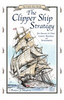 Clipper Ship Strategy (finance, business, economics) -SALE
