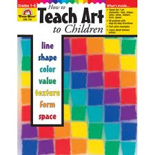 How to Teach Art to Children Evan-Moor  (Fine Arts)