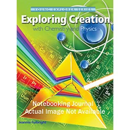 Exploring Creation with Chemistry and Physics Notebooking Journal (Apologia, Faith based, HCOS3, HCOS4,HCOS5, HCOS6, BC4, BC5, BC6, BC7)