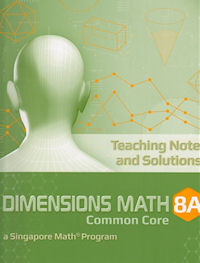 Singapore Math 8A Dimensions Math CC Teaching Notes and Solutions