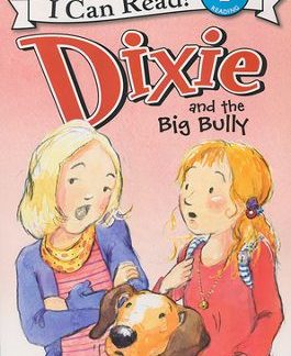 Dixie and the Big Bully (Bullying)