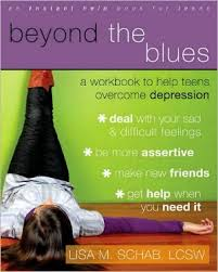 Beyond the Blues, Workbook to help Teens Overcome Depression