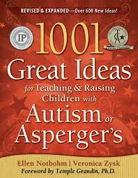 1001 Great Ideas for Teaching & Raising Children with Autism or Asperger's (health)