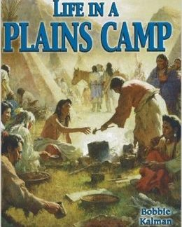 Life in a Plains Camp (First Nations)