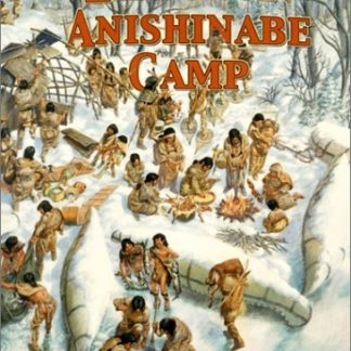 Life in a Anishinabe Camp (First Nations)