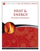 Heat and Energy Grades 3-8, TEACHER God's Design Series  SALE