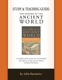 History of the Ancient World Study & Teaching Guide (BC7)