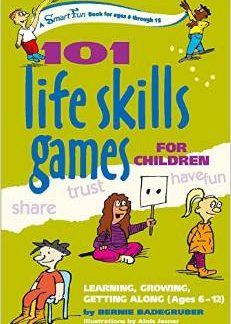 101 Life Skills Games for Children Ages 6-12