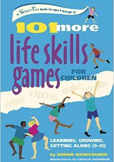 101 More Life Skills Games for Children Ages 9-15