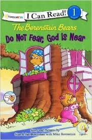 Level 1 Reading: Berenstain Bears Do Not Fear, God Is Near