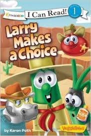 Level 1 Reading: Larry Makes a Choice (VeggieTales)