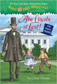 Abe Lincoln at Last! ( Magic Tree House #47 )