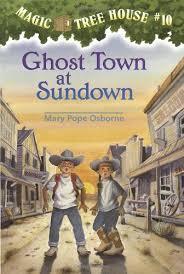Ghost Town at Sundown ( Magic Tree House #10 )