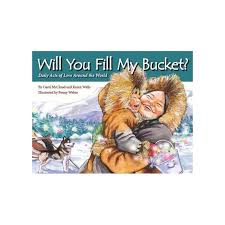 Will You Fill My Bucket?: Daily Acts of Love Around the World (culture, global, family,rhyming,Character, health, Community, BCK, BC1, BC3)