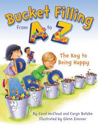 Bucket Filling from A to Z Your Key to Being Happy (emotions, character building,health, community BCK, BC1, BC2, BC3)
