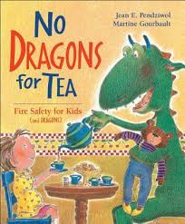 No Dragons for Tea: Fire Safety for Kids (Come Sit By Me Vol 2, BCK, BC1, HCOS1)