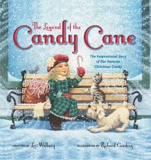 Legend of the Candy Cane: The Inspirational Story of Our Favorite Christmas Candy.  Board Book