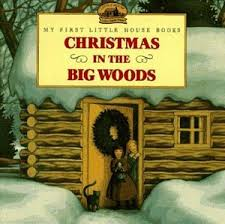 Christmas in the Big Woods ( My First Little House Books, gift idea)