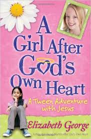 A Girl After God's Own Heart (Faith, Bible) (tween)