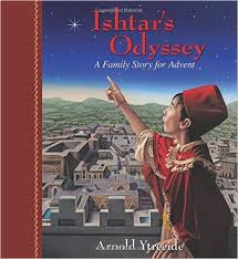 Ishtar's Odyssey: A Family Story for Advent (Christmas)