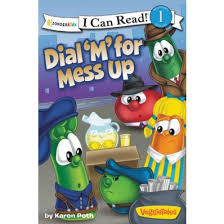 Level 1 Reading: Dial 'm' for Mess Up ( VeggieTales)