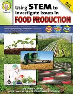 Using STEM to Investigate Issues in Food Production Workbook Grade 5-8