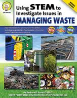 Using STEM to Investigate Issues in Managing Waste Workbook Grade 5- 8